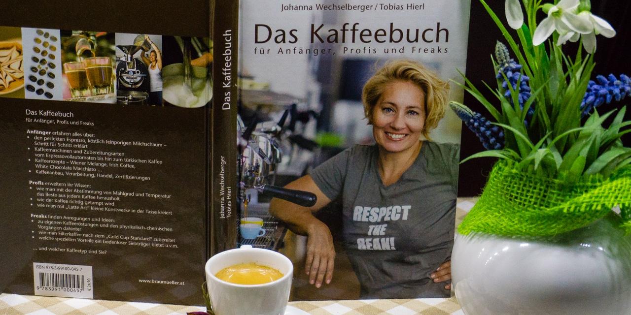 Buchtipp: Das Kaffeebuch für Anfänger, Profis und Freaks von Johanna Wechselberger